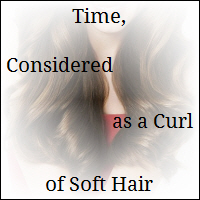Time, Considered as a Curl of Soft Hair