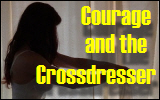 Courage and the Crossdresser