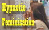Hypnotic Feminization
