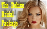 The Deluxe Bridal Package