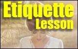 Etiquette Lesson