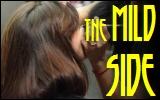 The Mild Side