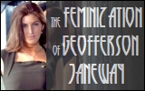 The Feminization of Geofferson Janeway