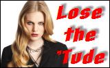 Lose the 'Tude