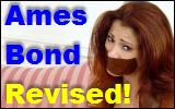 Ames Bond: Revised!
