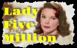 Lady Five Million