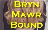 bryn mawr bound