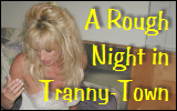 rough night in tranny-town