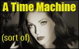 A Time Machine!