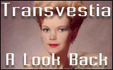 Transvestia: A LookBack
