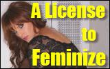 a license to feminize