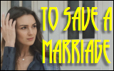 To Save a Marriage?