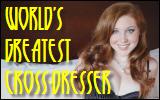 World's Greatest Cross-dresser!