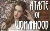 a taste of womanhood