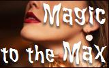 magic to the max