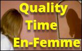 quality time en-femme