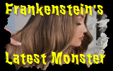 Frankenstein's Latest Monster