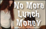 No More Lunch Money