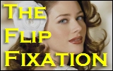 The Flip Fixation