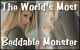 world's most beddable monster