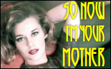 So Now I'm YourMother