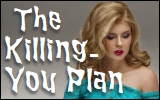 the killing-you plan