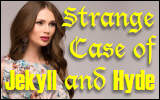 Strange Case of Jekyll andHyde