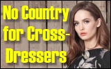 No Country forCross-Dressers