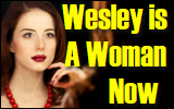 Wesley is A WomanNow