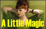 a little magic