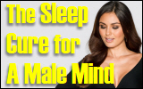 The Sleep Cure for A Male Mind