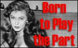 Born to Play thePart