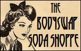 The Bodyswap SodaShoppe