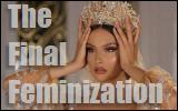 The Final Feminization