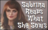 Sabrina Reaps What SheSows